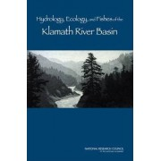 Hydrology, Ecology, and Fishes of the Klamath River Basin by and Fishes of the Klamath River Ecology Committee on Hydrology