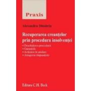 Recuperarea creantelor prin procedura insolventei - Alexandru Dimitriu