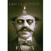 Les Claypool - Fancy (0822550001395) (1 DVD)