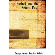 Pushed and the Return Push by George Herbert Fosdike Nichols