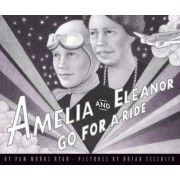 Amelia and Eleanor Go for a Ride by Pam Munoz Ryan
