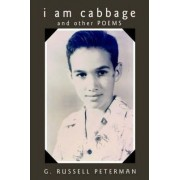 I Am Cabbage by G Russell Peterman
