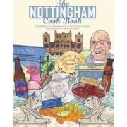 The Nottingham Cook Book: A Celebration of the Amazing Food & Drink on Our Doorstep by Oonagh Robinson