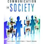 Communication in Society by Jess K. Alberts
