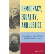 Democracy, Equality and Justice by John E. Hill