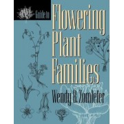 Guide to Flowering Plant Families by Wendy B. Zomlefer
