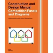 Competition Panels and Diagrams: Construction and Design Manual by Benjamin Hossbach