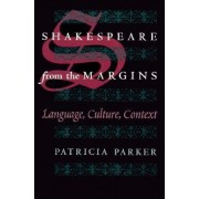 Shakespeare from the Margin by Patricia Parker