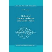 Methods of Fracture Mechanics: Solid Matter Physics by G. P. Cherepanov