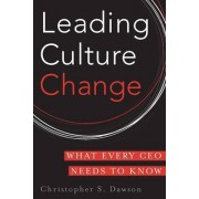 Leading Culture Change by Chris Dawson