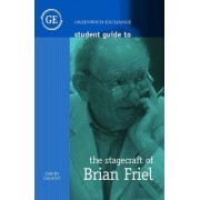 Student Guide to the Stagecraft of Brian Friel by David Grant