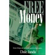 Free Money by Dale Janda