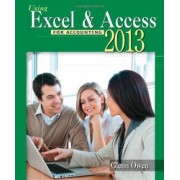 Using Microsoft (R) Excel (R) and Access 2013 for Accounting (with Student Data CD-ROM) by Glenn Owen