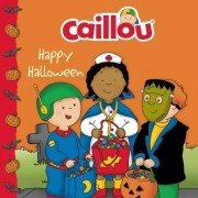 Caillou: Happy Halloween by Francine Allen