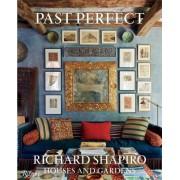 Past Perfect: Richard Shapiro Houses and Gardens