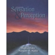 Sensation and Perception by Hugh Foley