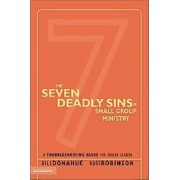 The Seven Deadly Sins of Small Group Ministry by Bill Donahue