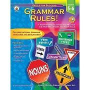 Grammar Rules!, Grades 5 - 6 by Jillayne Prince Wallaker