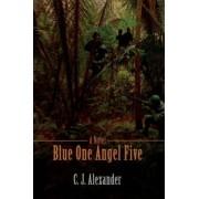 Blue One Angel Five by C J Alexander