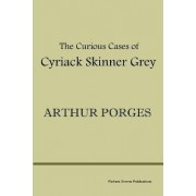 The Curious Cases of Cyriack Skinner Grey by Arthur Porges