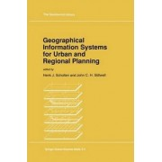 Geographical Information Systems for Urban and Regional Planning by Henk J. Scholten