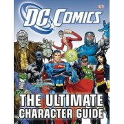 DC Comics - the Ultimate Character Guide by DK Publishing
