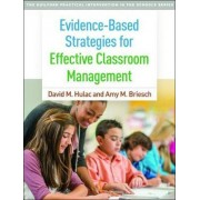Evidence-Based Strategies for Effective Classroom Management by David M. Hulac