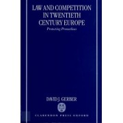 Law and Competition in Twentieth-century Europe by David J. Gerber