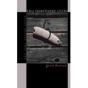 Full Catastrophe Living by Zach Savich