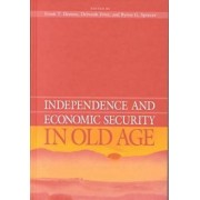 Independence and Economic Security in Old Age by Frank Denton