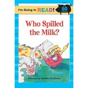 Who Spilled the Milk?: Level 1 by Martha Gradisher