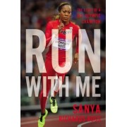 Run with Me by Sanya Richards-Ross