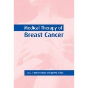 Medical Therapy of Breast Cancer by Zenon Rayter