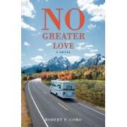 No Greater Love by Robert P Como