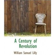 A Century of Revolution by William Samuel Lilly