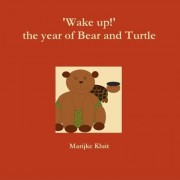 'Wake Up!' the Year of Bear and Turtle by Marijke Kluit