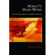 Morality's Muddy Waters by George Cotkin
