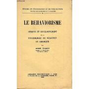 Le Behaviorisme Origine Et Developpement De La Psychologie De Reaction En Amerique