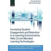 Increasing Student Engagement and Retention in E-Learning Environments by Charles Wankel