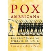 Pox Americana by Elizabeth A Fenn