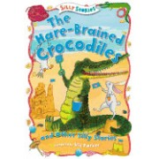 The Hare-Brained Crocodiles and Other Silly Stories