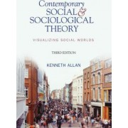 Contemporary Social and Sociological Theory by Kenneth D. Allan
