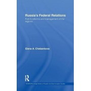 Russia's Federal Relations by Elena Chebankova