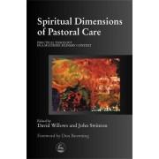 Spiritual Dimensions of Pastoral Care by John Swinton