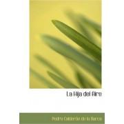La Hija del Aire by Pedro Calderon de la Barca