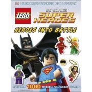 LEGO DC Super Heroes Heroes Into Battle Ultimate Sticker Collection by DK