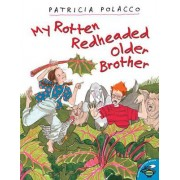 My Rotten, Redheaded, Older Brother by Patricia Polacco
