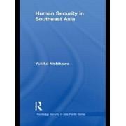 Human Security in Southeast Asia by Yukiko Nishikawa