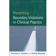 Preventing Boundary Violations in Clinical Practice by Thomas G. Gutheil