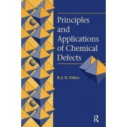 Principles and Applications of Chemical Defects by Richard J. D. Tilley